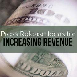 Press Release Ideas to Increase Revenue