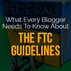 Important for Bloggers to Read - FTC Guidelines