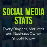 Social Media Stats Every Blogger, Marketer and Business Owner Should Know