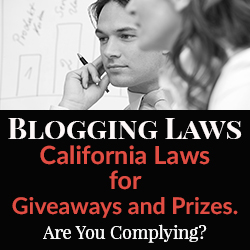 Blogging Laws – California Laws for Giveaways and Prizes. Are You Complying?