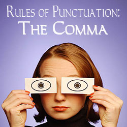 Rules of Punctuation: The Comma