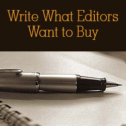 Write What Editors Want To Buy