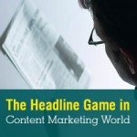 The Headline Game in Content Marketing World