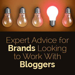 Expert Advice for Brands Looking to Work With Bloggers