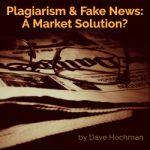 Plagiarism & Fake News: A Market Solution?