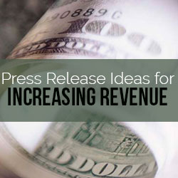 Press Release Ideas to Increase Revenue