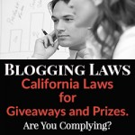 Blogging Laws - California Laws for Giveaways and Prizes. Are You Complying?