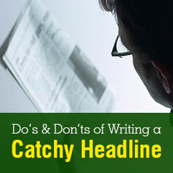 Do's and Don'ts of Writing a Catchy Headline