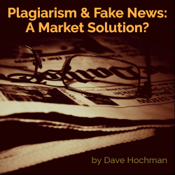 Plagiarism & Fake News: A Market Solution?